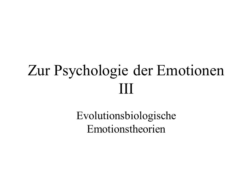 Zur Psychologie der Emotionen III