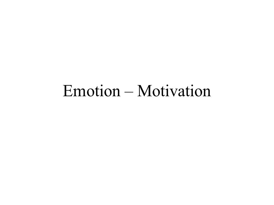 Emotion – Motivation