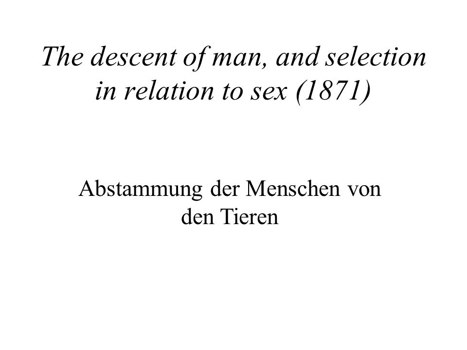 The descent of man, and selection in relation to sex (1871)
