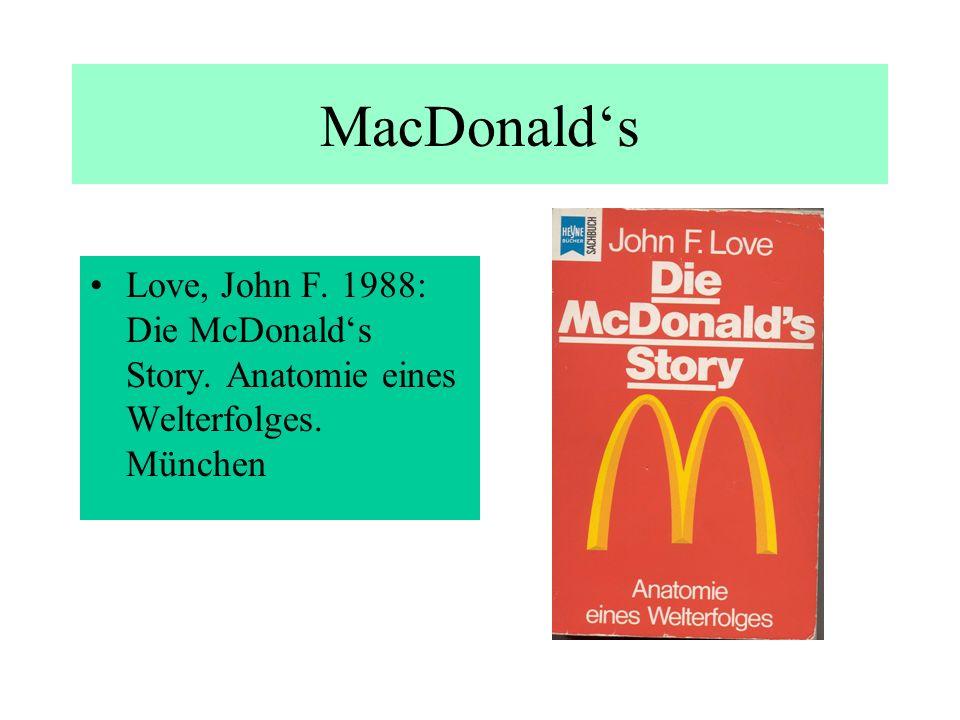 MacDonald's Love, John F. 1988: Die McDonald's Story. Anatomie eines Welterfolges. München