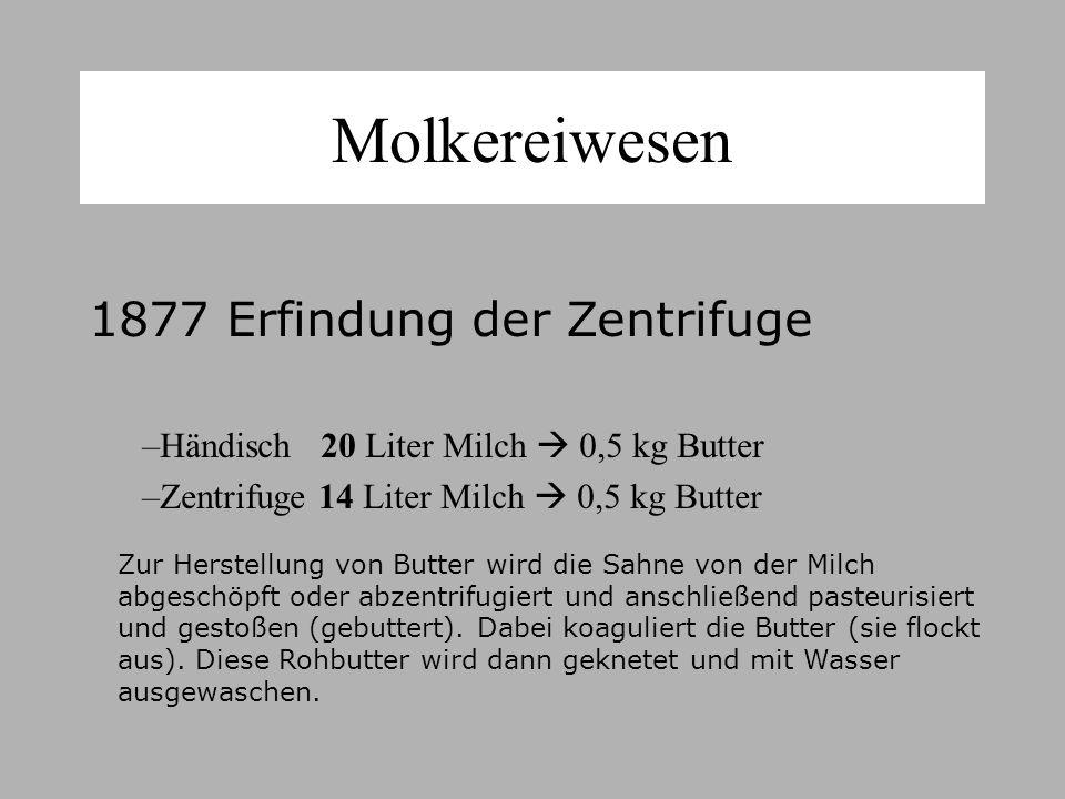Molkereiwesen 1877 Erfindung der Zentrifuge