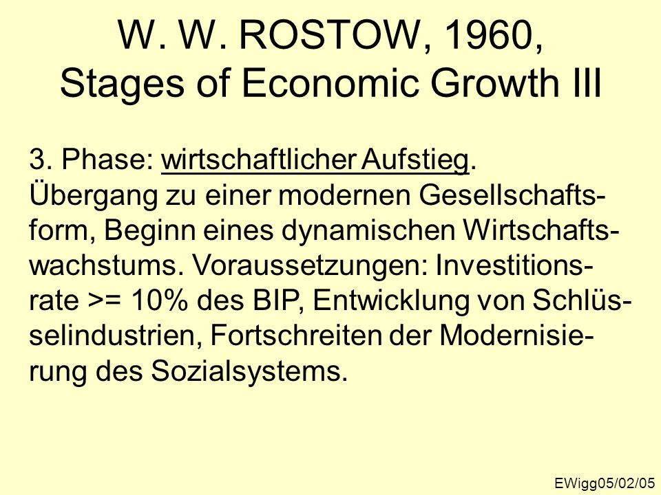 W. W. ROSTOW, 1960, Stages of Economic Growth III