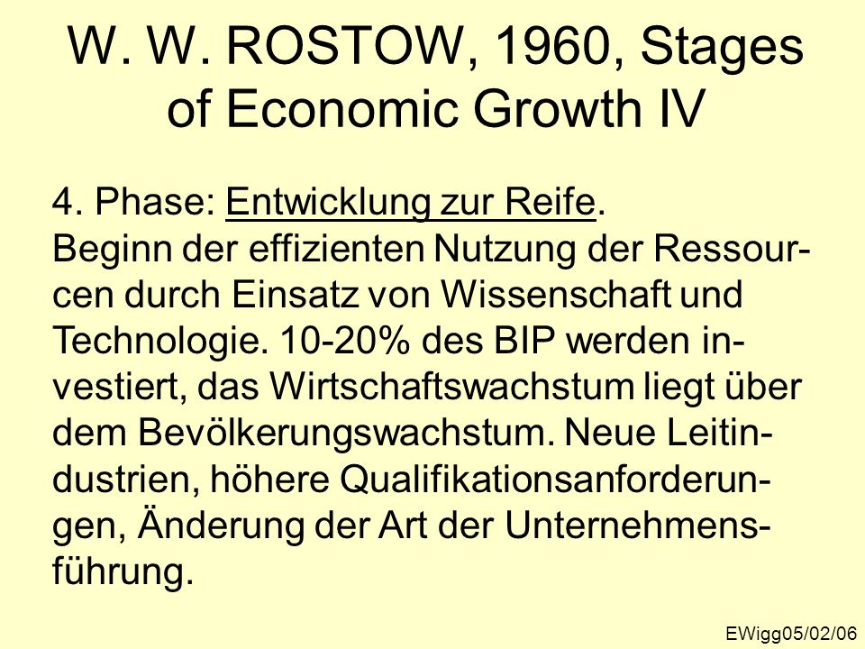W. W. ROSTOW, 1960, Stages of Economic Growth IV
