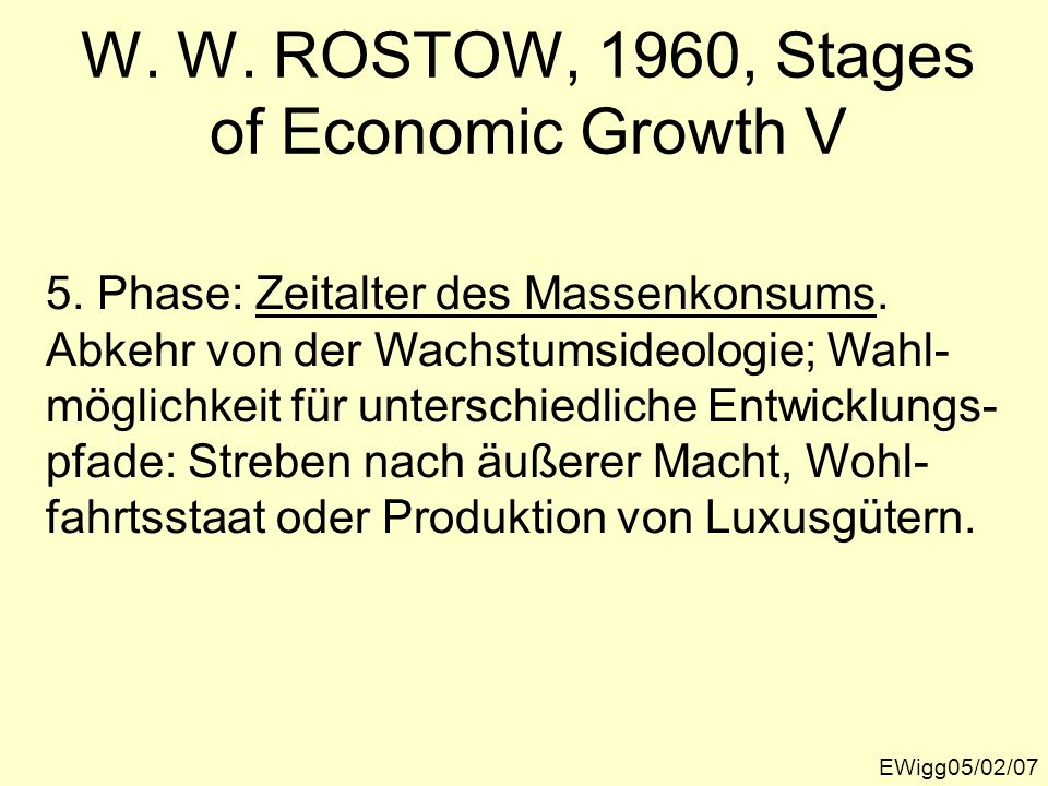 W. W. ROSTOW, 1960, Stages of Economic Growth V