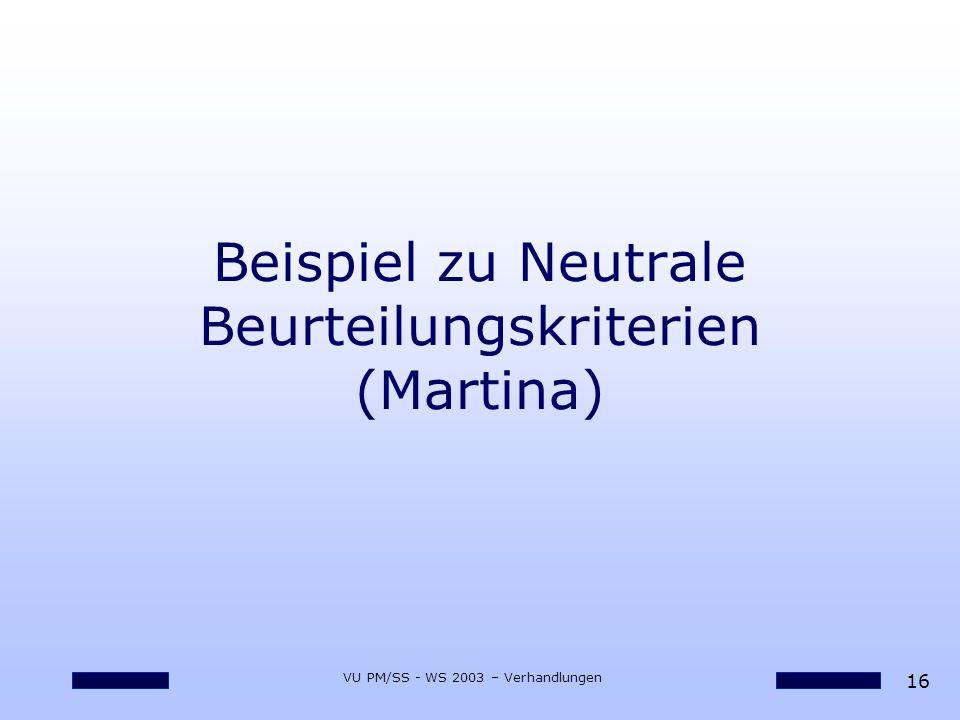 Beispiel zu Neutrale Beurteilungskriterien (Martina)