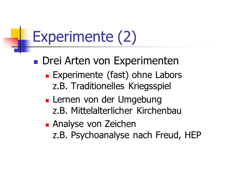 Experimente (2) Drei Arten von Experimenten