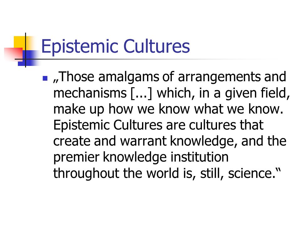 Epistemic Cultures