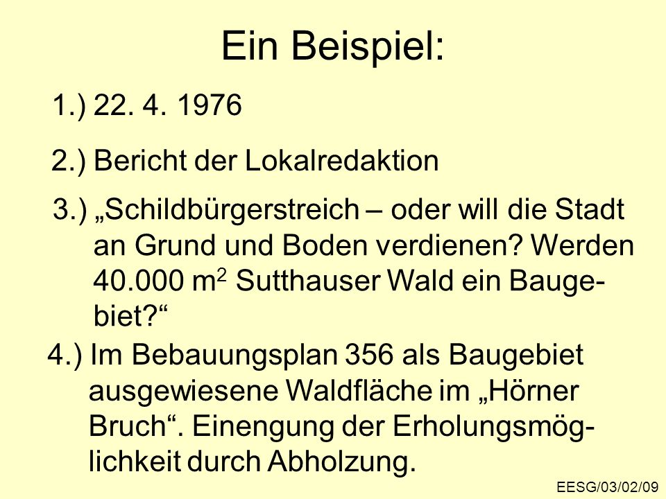 Ein Beispiel: 1.) 22. 4. 1976 2.) Bericht der Lokalredaktion