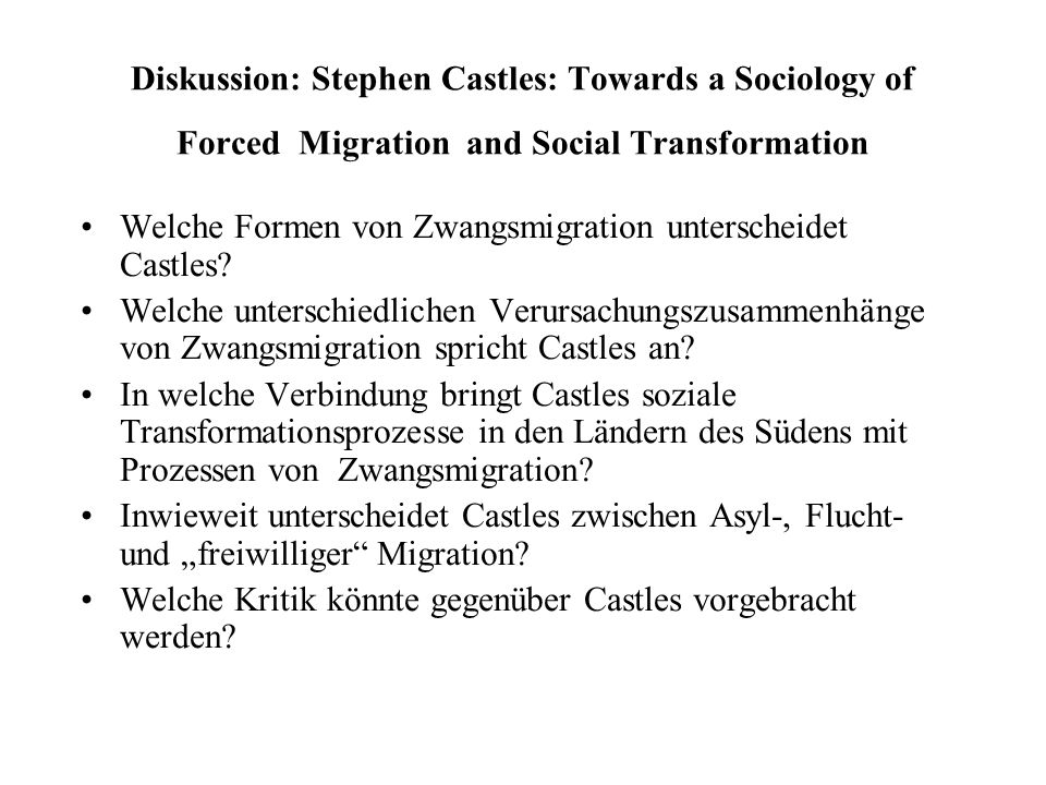Diskussion: Stephen Castles: Towards a Sociology of Forced Migration and Social Transformation