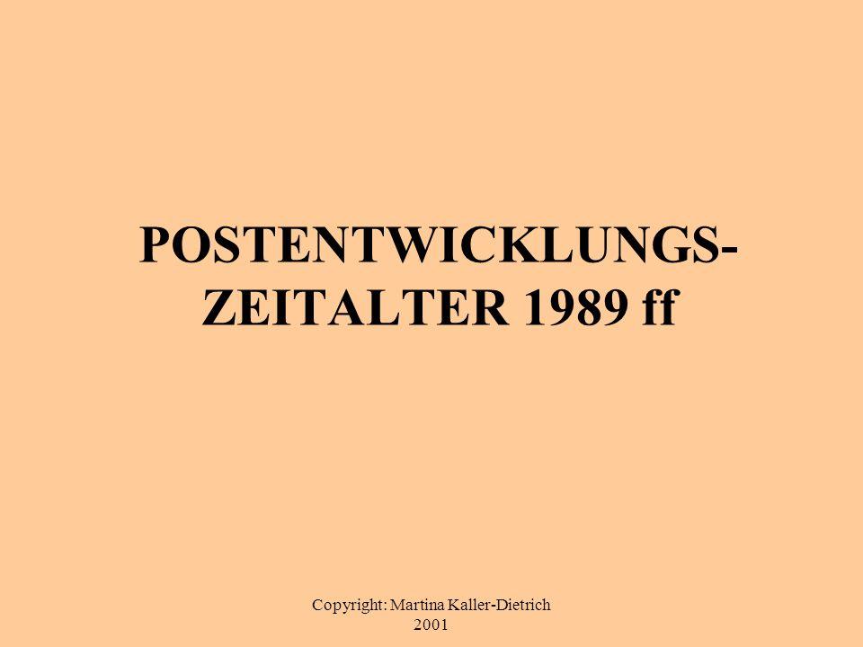 POSTENTWICKLUNGS-ZEITALTER 1989 ff
