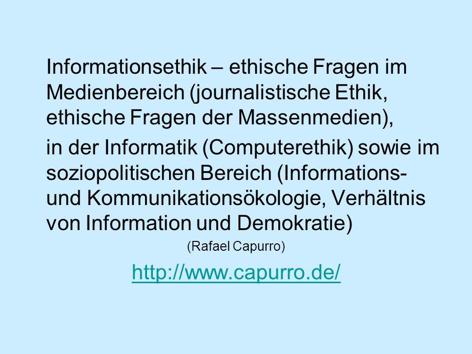 Informationsethik – ethische Fragen im Medienbereich (journalistische Ethik, ethische Fragen der Massenmedien),