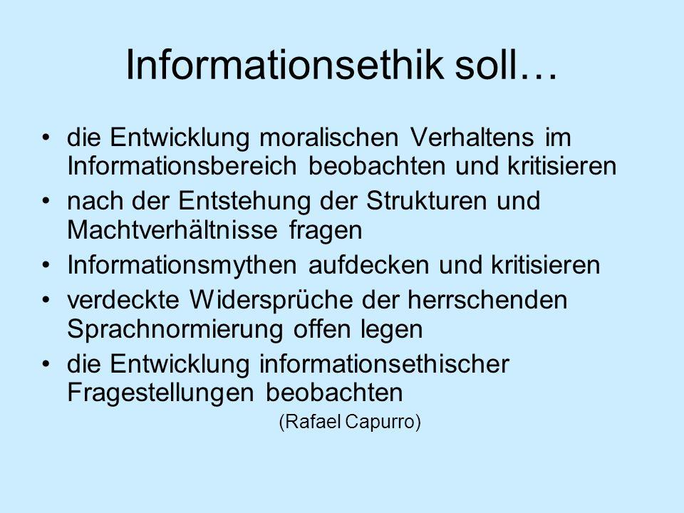 Informationsethik soll…