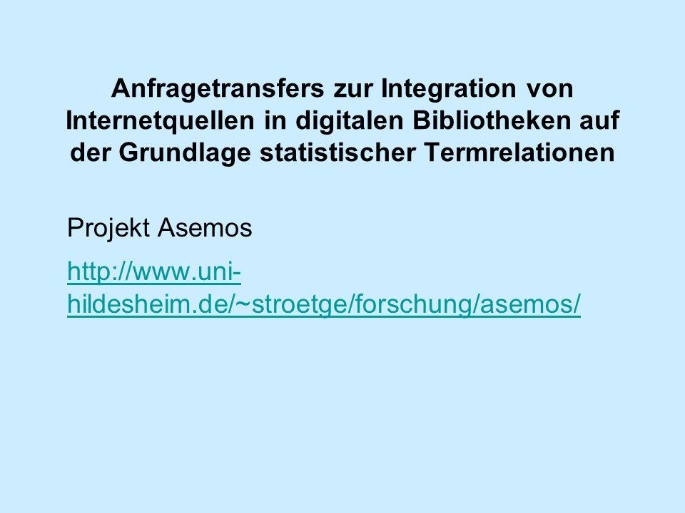 Anfragetransfers zur Integration von Internetquellen in digitalen Bibliotheken auf der Grundlage statistischer Termrelationen