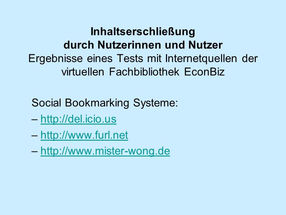 Inhaltserschließung durch Nutzerinnen und Nutzer Ergebnisse eines Tests mit Internetquellen der virtuellen Fachbibliothek EconBiz