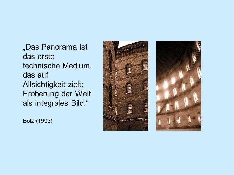 """""""Das Panorama ist das erste technische Medium, das auf Allsichtigkeit zielt: Eroberung der Welt als integrales Bild."""
