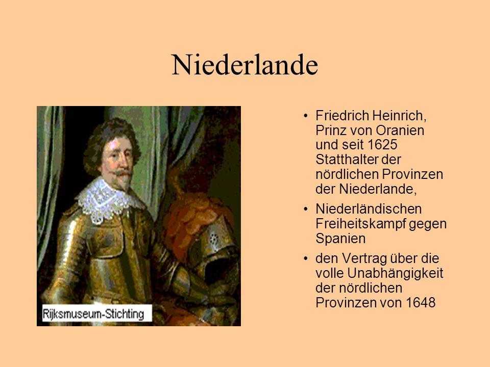 Niederlande Friedrich Heinrich, Prinz von Oranien und seit 1625 Statthalter der nördlichen Provinzen der Niederlande,