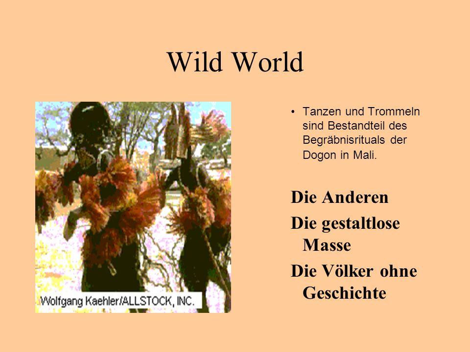 Wild World Die Anderen Die gestaltlose Masse