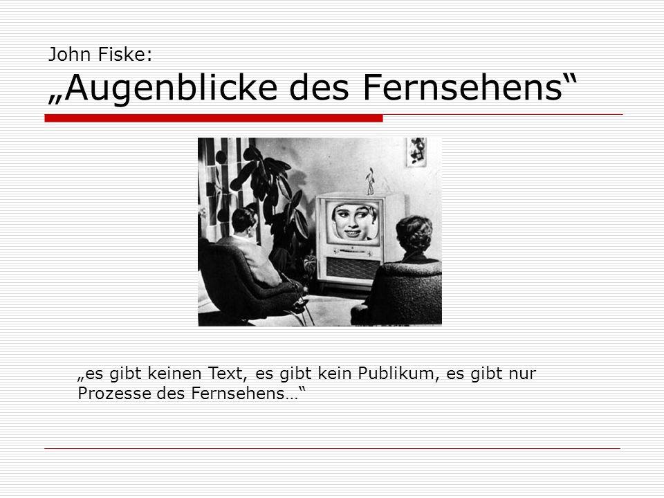 "John Fiske: ""Augenblicke des Fernsehens"