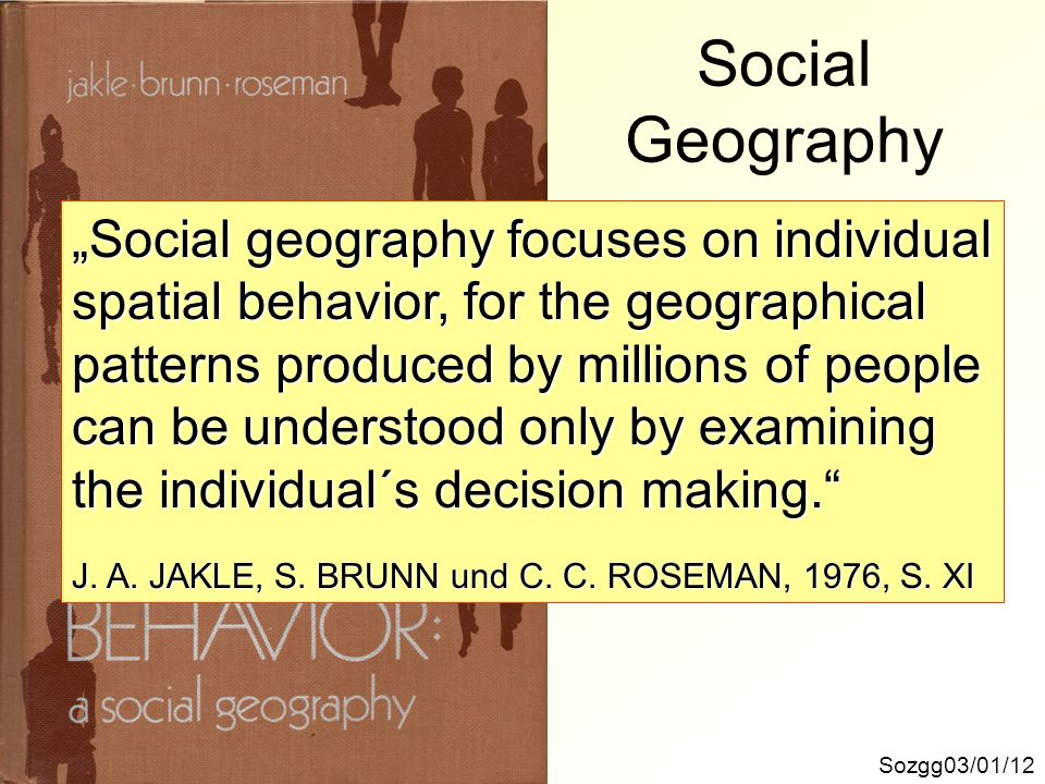"Social Geography ""Social geography focuses on individual"