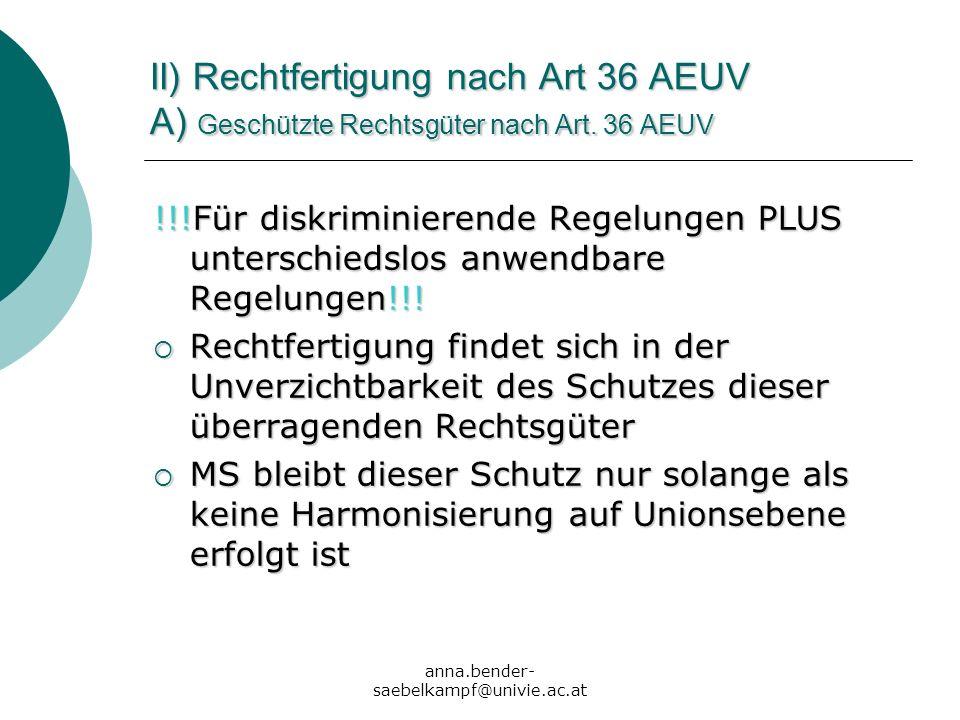 II) Rechtfertigung nach Art 36 AEUV A) Geschützte Rechtsgüter nach Art