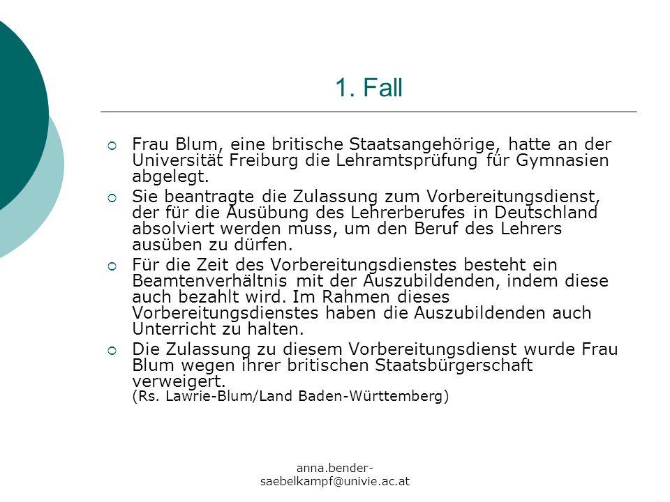 1. Fall Frau Blum, eine britische Staatsangehörige, hatte an der Universität Freiburg die Lehramtsprüfung für Gymnasien abgelegt.