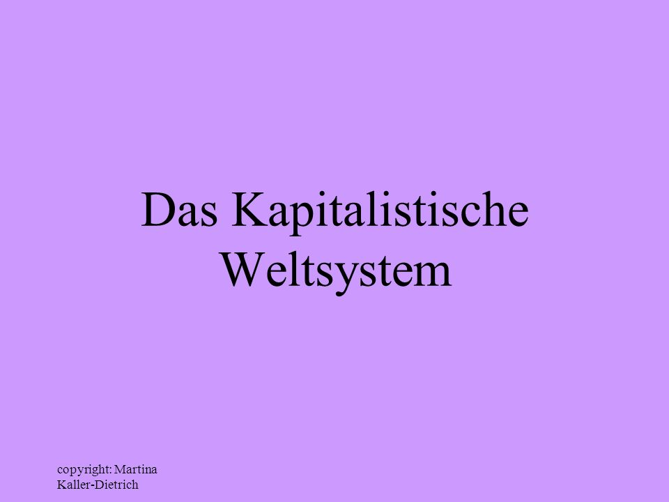 Das Kapitalistische Weltsystem