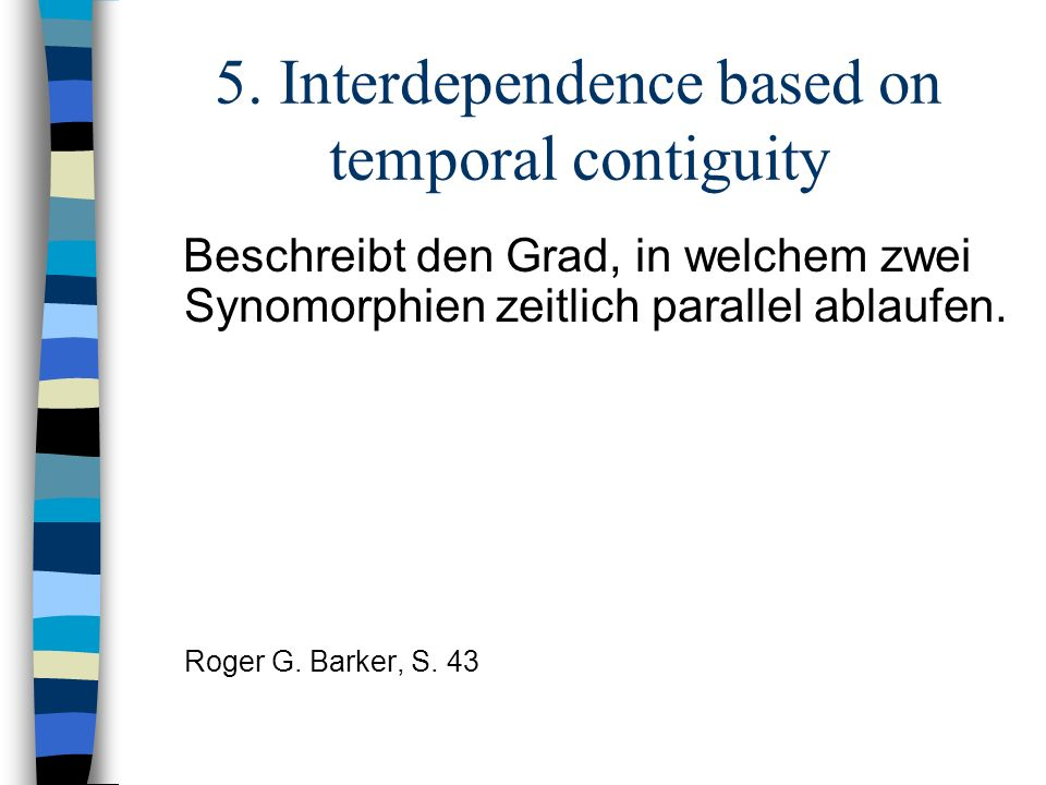 5. Interdependence based on temporal contiguity