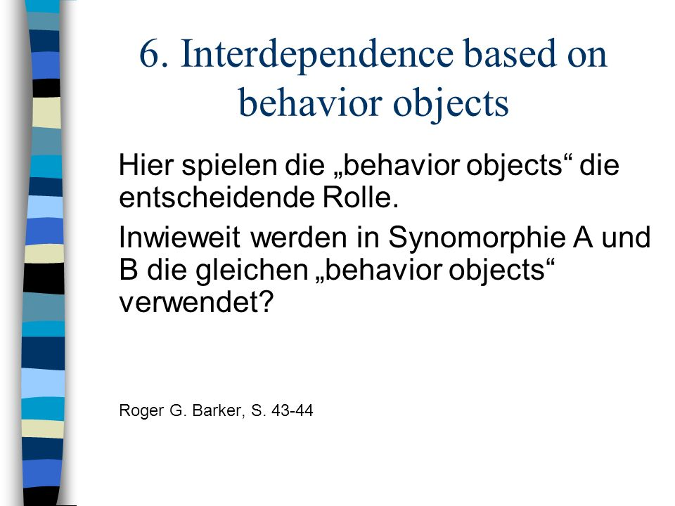 6. Interdependence based on behavior objects