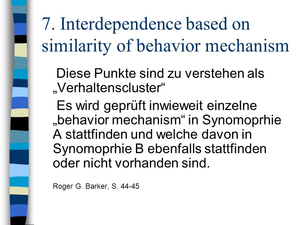 7. Interdependence based on similarity of behavior mechanism