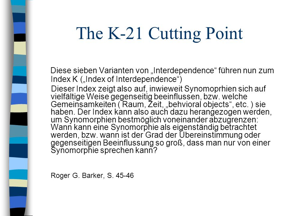 "The K-21 Cutting Point Diese sieben Varianten von ""Interdependence führen nun zum Index K (""Index of Interdependence )"