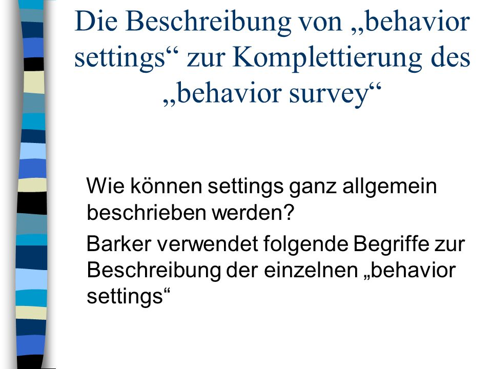 """Die Beschreibung von """"behavior settings zur Komplettierung des """"behavior survey"""