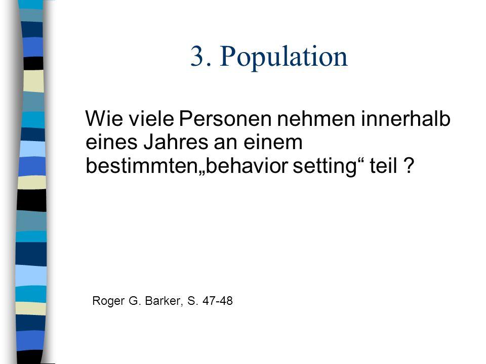 """3. Population Wie viele Personen nehmen innerhalb eines Jahres an einem bestimmten""""behavior setting teil"""
