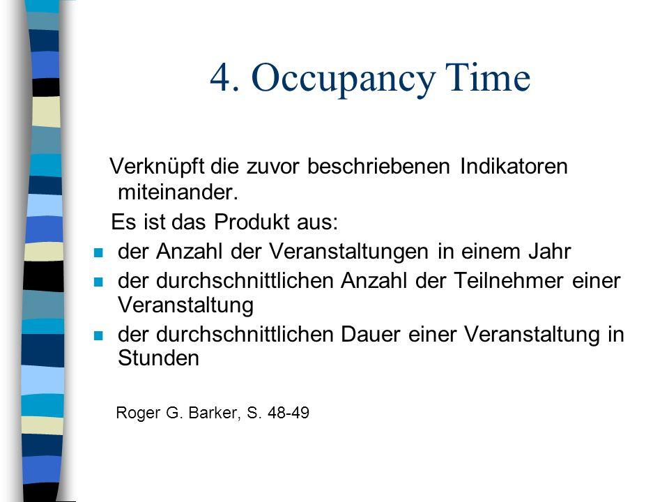 4. Occupancy Time Verknüpft die zuvor beschriebenen Indikatoren miteinander. Es ist das Produkt aus: