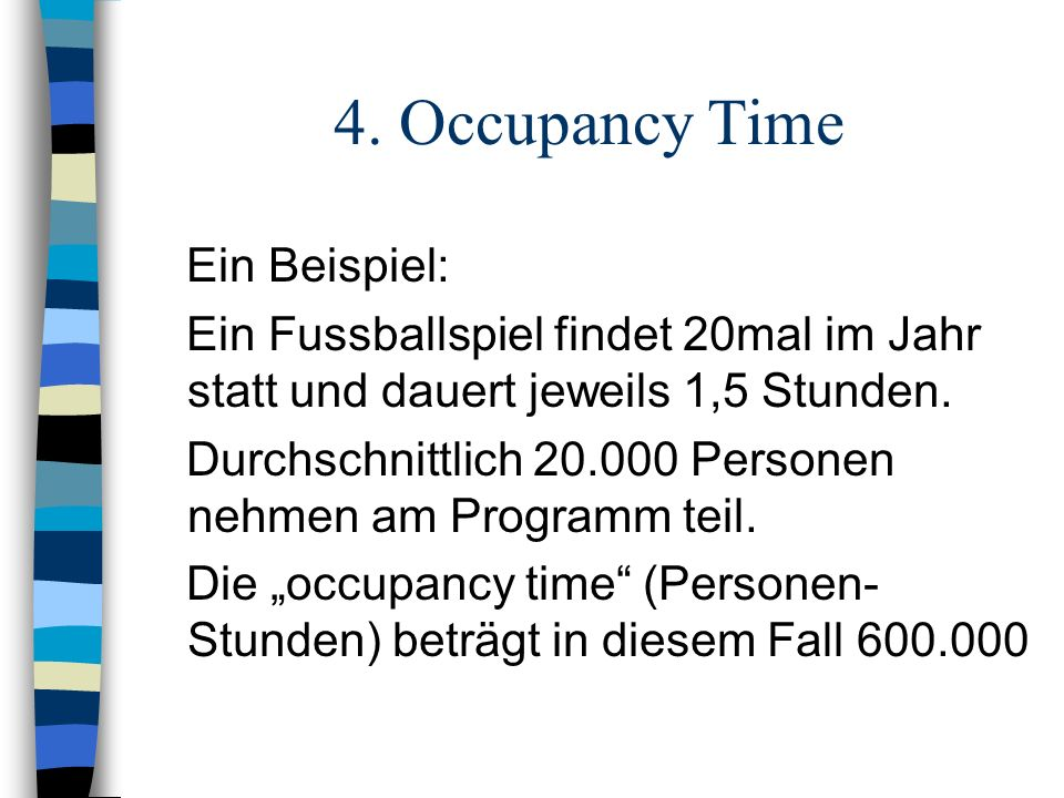 4. Occupancy Time Ein Beispiel: