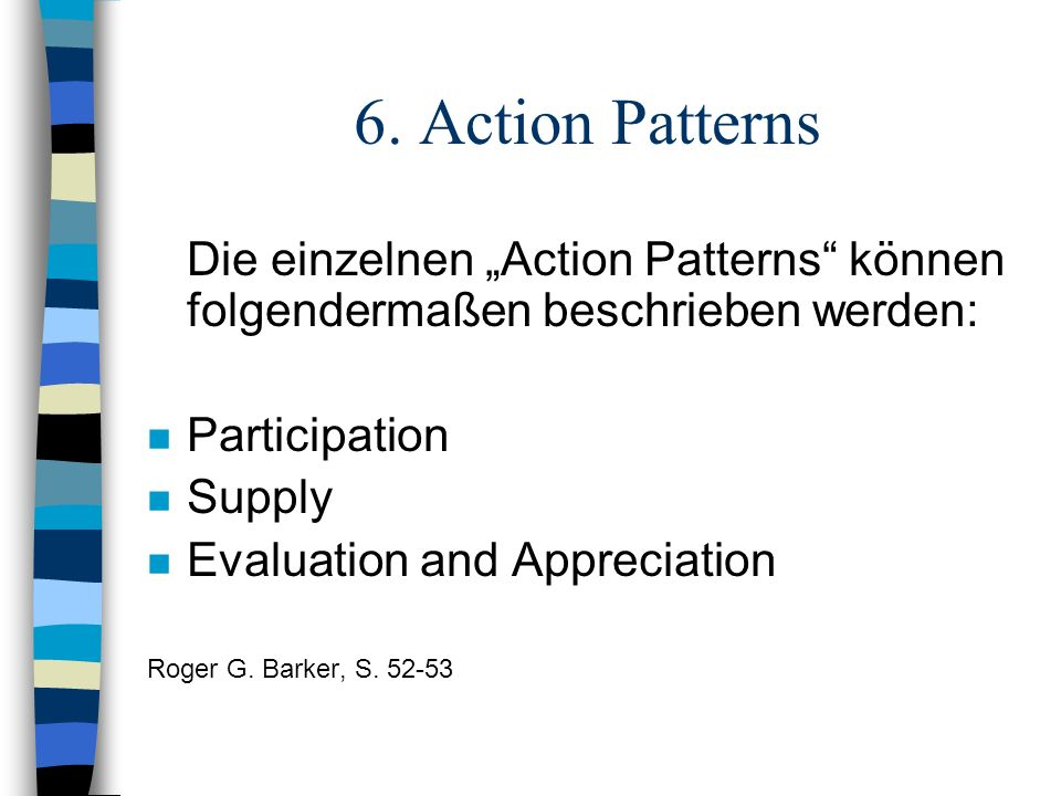 """6. Action Patterns Die einzelnen """"Action Patterns können folgendermaßen beschrieben werden: Participation."""