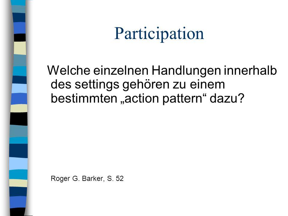 """Participation Welche einzelnen Handlungen innerhalb des settings gehören zu einem bestimmten """"action pattern dazu"""