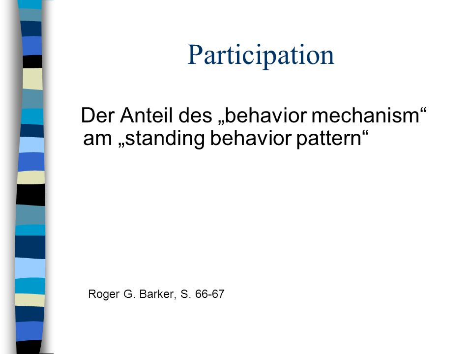 "Participation Der Anteil des ""behavior mechanism am ""standing behavior pattern Roger G."