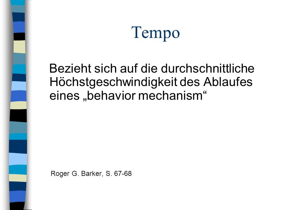 """Tempo Bezieht sich auf die durchschnittliche Höchstgeschwindigkeit des Ablaufes eines """"behavior mechanism"""