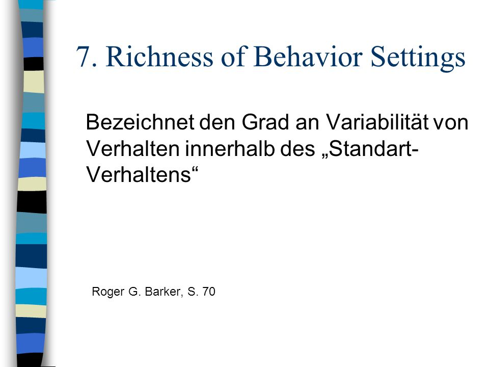 7. Richness of Behavior Settings