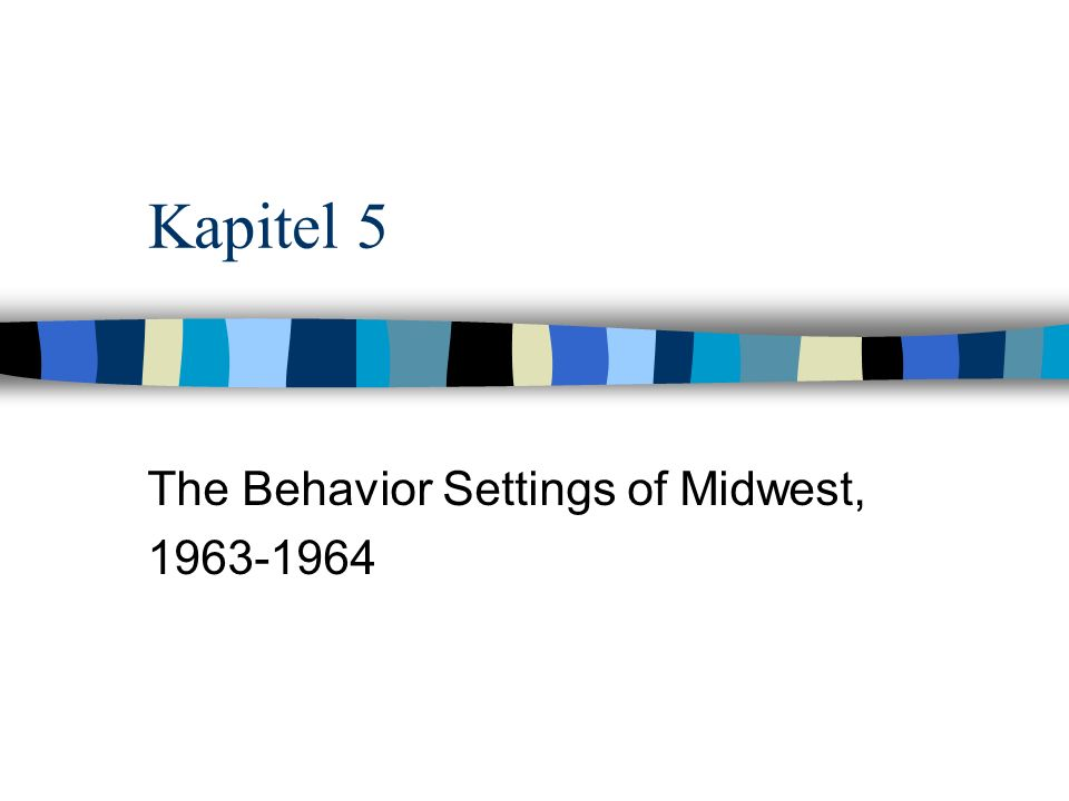 The Behavior Settings of Midwest, 1963-1964
