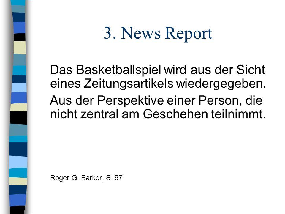 3. News Report Das Basketballspiel wird aus der Sicht eines Zeitungsartikels wiedergegeben.