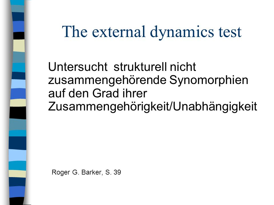The external dynamics test