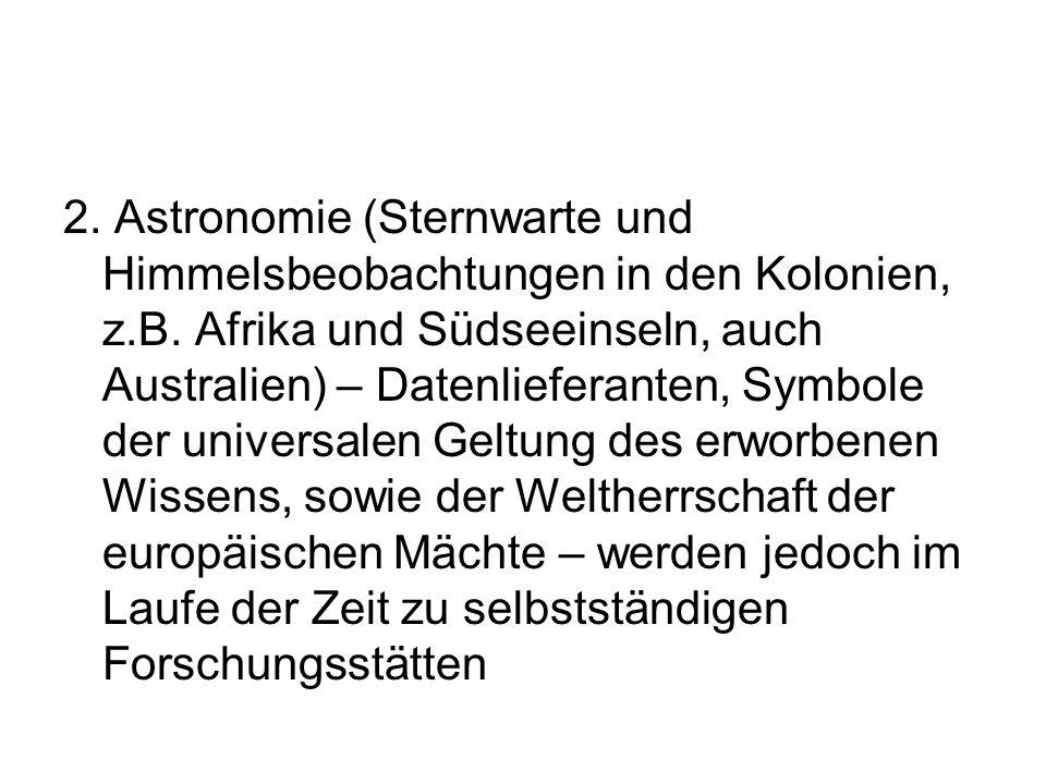 2. Astronomie (Sternwarte und Himmelsbeobachtungen in den Kolonien, z