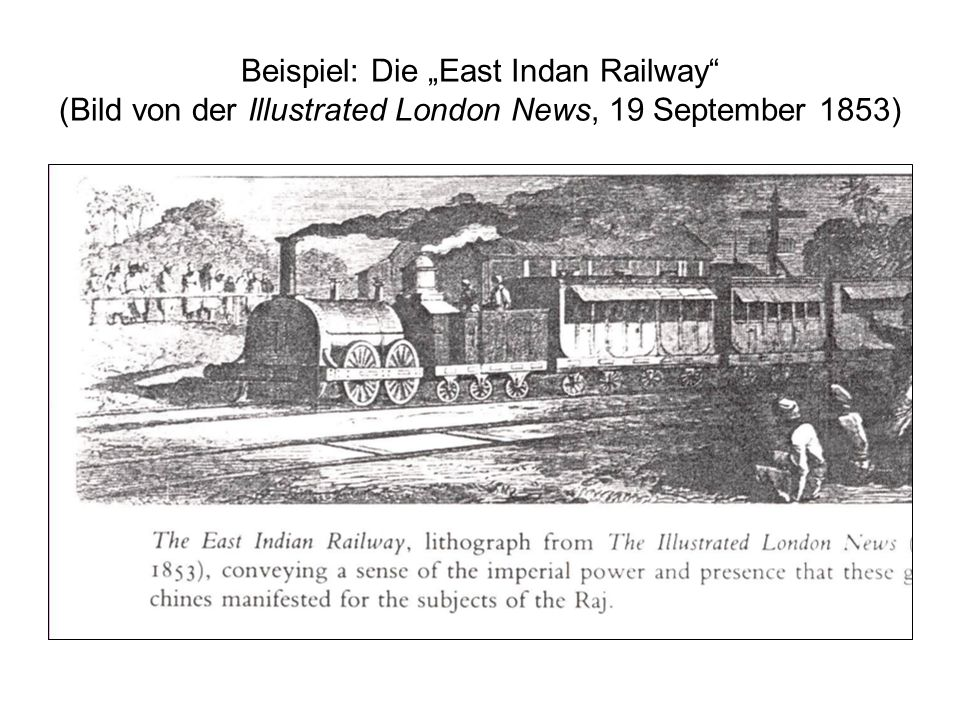 "Beispiel: Die ""East Indan Railway (Bild von der Illustrated London News, 19 September 1853)"