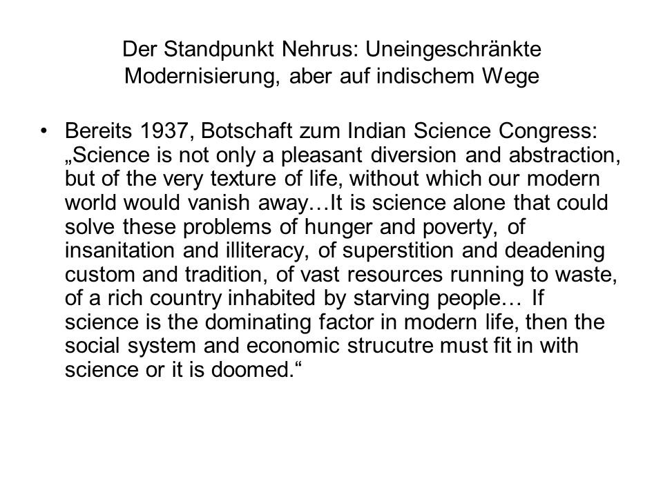 Der Standpunkt Nehrus: Uneingeschränkte Modernisierung, aber auf indischem Wege