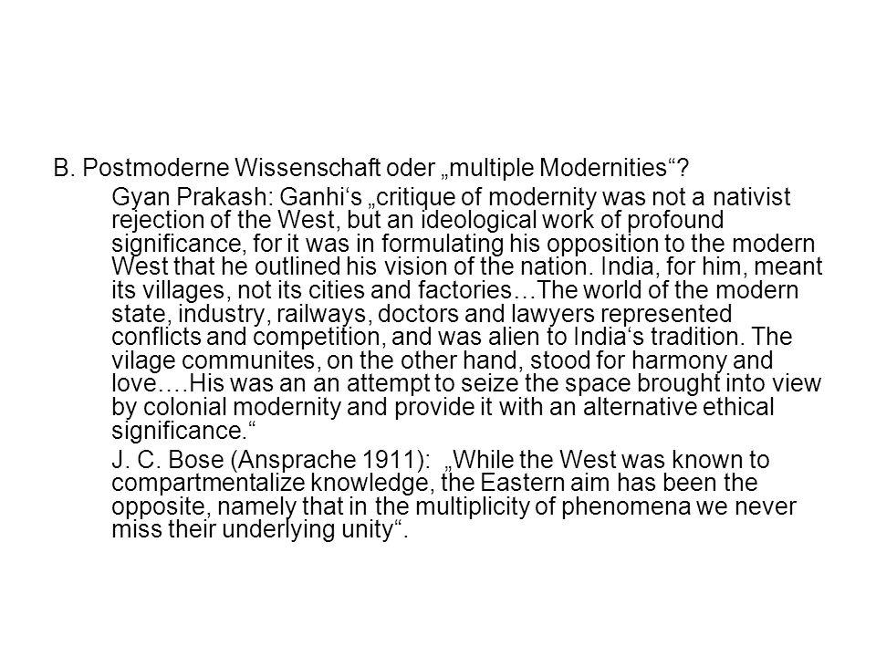 """B. Postmoderne Wissenschaft oder """"multiple Modernities"""