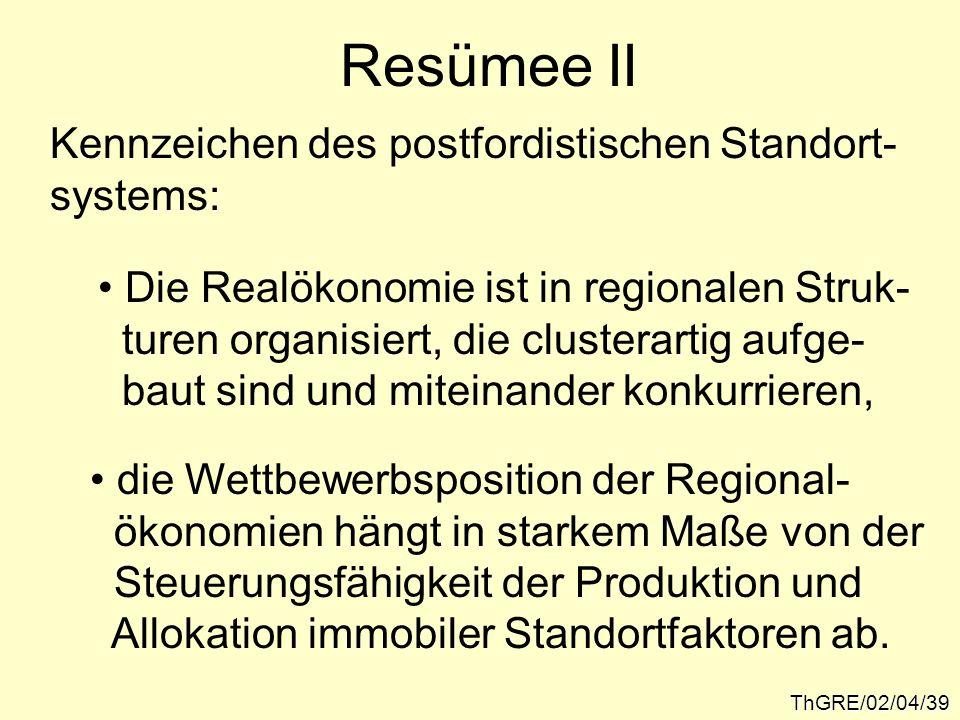 Resümee II Kennzeichen des postfordistischen Standort- systems: