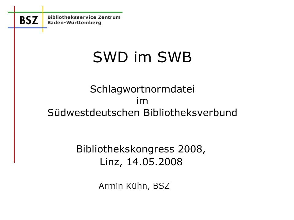 SWD im SWB Schlagwortnormdatei im Südwestdeutschen Bibliotheksverbund