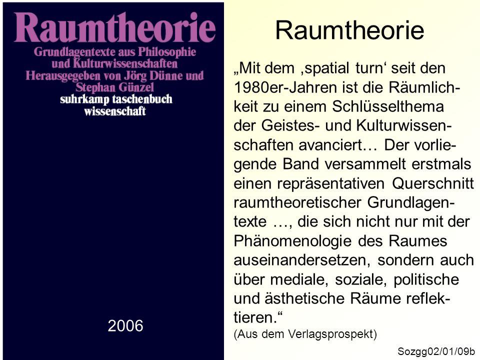 """Raumtheorie """"Mit dem ,spatial turn' seit den"""