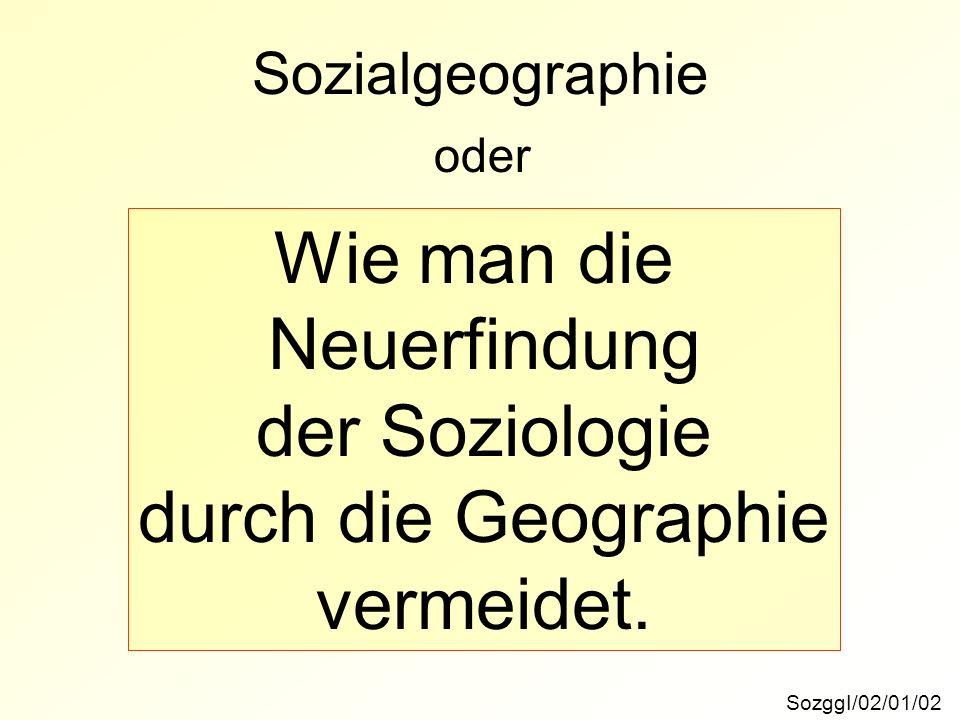 Wie man die Neuerfindung der Soziologie durch die Geographie